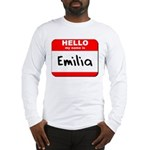 Hello my name is Emilia Long Sleeve T-Shirt