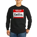 Hello my name is Emilia Long Sleeve Dark T-Shirt
