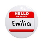 Hello my name is Emilia Ornament (Round)