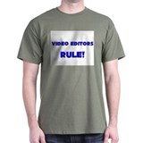 Video Editors Rule! T-Shirt