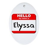 Hello my name is Elyssa Oval Ornament
