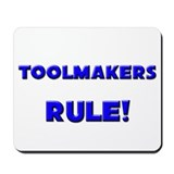 Toolmakers Rule! Mousepad