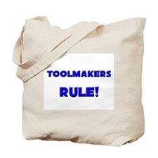 Toolmakers Rule! Tote Bag