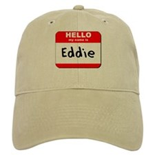 Hello my name is Eddie Baseball Cap