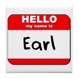 Hello my name is Earl Tile Coaster