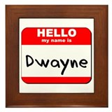 Hello my name is Dwayne Framed Tile
