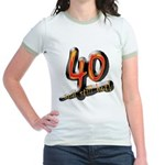 40th birthday & still hot Jr. Ringer T-Shirt
