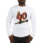 40th birthday & still hot Long Sleeve T-Shirt