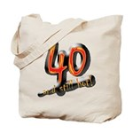 40th birthday & still hot Tote Bag