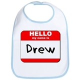 Hello my name is Drew Bib