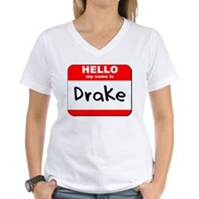 Hello my name is Drake Shirt