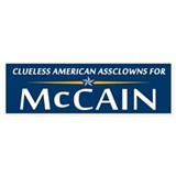 Clueless Assclowns for McCain Bumper Bumper Sticker