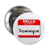 "Hello my name is Dominique 2.25"" Button (10 pack)"