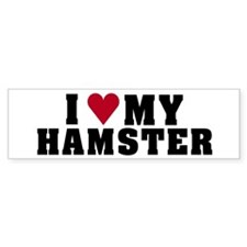 I Love My Hamster Bumper Bumper Sticker