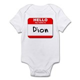 Hello my name is Dion Onesie