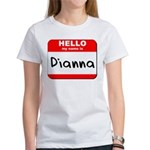 Hello my name is Dianna Women's T-Shirt