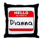 Hello my name is Dianna Throw Pillow
