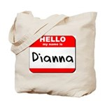 Hello my name is Dianna Tote Bag