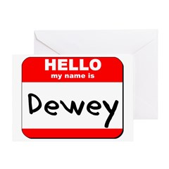 Hello my name is Dewey Greeting Card