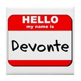 Hello my name is Devonte Tile Coaster