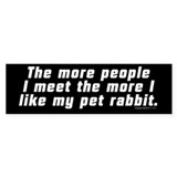 The More People I Meet Bumper Sticker (rabbit)