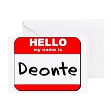 Hello my name is Deonte Greeting Card