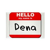 Hello my name is Dena Rectangle Magnet