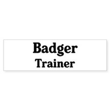 Badger trainer Bumper Bumper Sticker