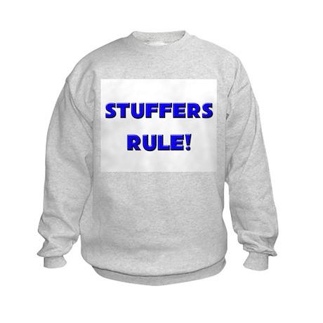 Stuffers Rule! Kids Sweatshirt