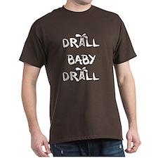 Drill Baby Drill White T-Shirt