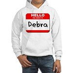 Hello my name is Debra Hooded Sweatshirt