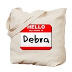 Hello my name is Debra Tote Bag