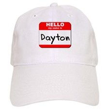 Hello my name is Dayton Baseball Cap