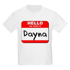 Hello my name is Dayna T-Shirt