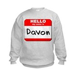 Hello my name is Davon Sweatshirt