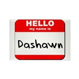 Hello my name is Dashawn Rectangle Magnet