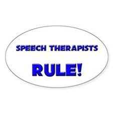Speech Therapists Rule! Oval Decal