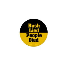 Bush Lied, People Died 1 Inch Button