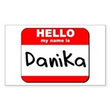 Hello my name is Danika Rectangle Bumper Stickers
