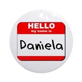 Hello my name is Daniela Ornament (Round)