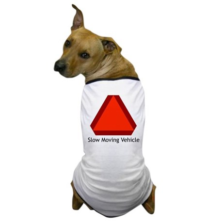 Slow Moving Vehicle Sign - Dog T-Shirt