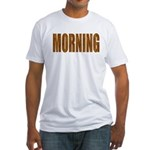Rising and Shine Fitted T-Shirt