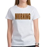 Rising and Shine Women's T-Shirt