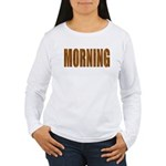 Rising and Shine Women's Long Sleeve T-Shirt