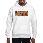 Rising and Shine Hooded Sweatshirt