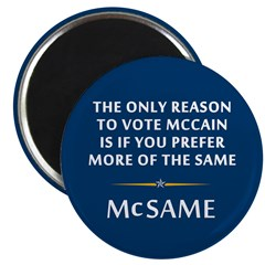 McCain is the Same 2.25&quot; Magnet (10 pack)