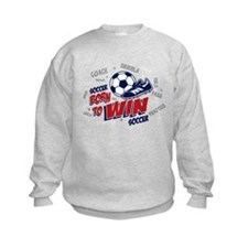 Born to Win Soccer Sweatshirt