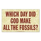 Which Day Did God Make Fossils? Bumper Stickers