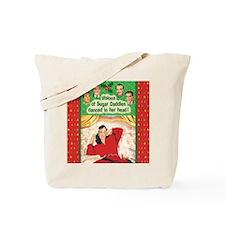 Visions of Sugar Daddies Tote Bag