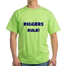 Riggers Rule! T-Shirt